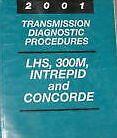 2001 CHRYSLER LHS CONCORDE DODGE 300M INTREPID TRANSMISSION DIAGNOSTIC Manual