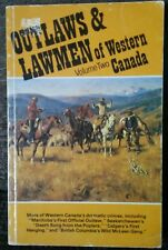 Outlaws And Lawmen Of Western Canada Vol 2 Western Frontier Crime 1983 OOP Rare!