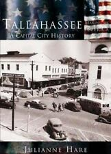 Tallahassee,  A Capital City History   (FL) (Making of America) by