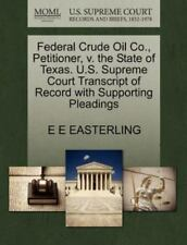 Federal Crude Oil Co. , Petitioner, V. the State of Texas. U. S. Supreme...