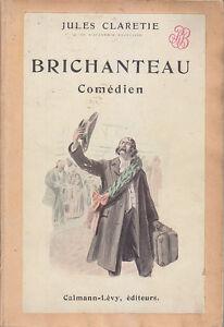 C1 Jules CLARETIE - BRICHANTEAU COMEDIEN Illustre PAUL DESTEZ Theatre