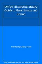 Oxford Illustrated Literary Guide to Great Britain and Ireland,Dorothy Eagle, H