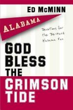 God Bless the Crimson Tide: Devotions for the Die-Hard Alabama Fa
