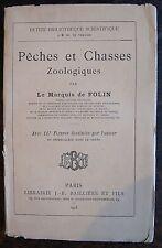 MARQUIS DE FOLIN : Pêche et chasse Zoologiques. Avec 117 figures , 1903