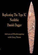 Replicating the Type IC Neolithic Danish Dagger: Advanced Flintknapping (DVD)