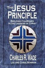 The Jesus Principle: Building Churches in the Image of Christ