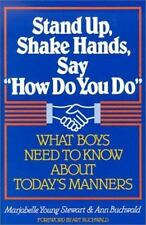 "Stand Up, Shake Hands, and Say ""How Do You Do"": What Boys Need to Know a"