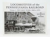 PRR Locomotives of the Pennsylvania Railroad Volume 1, The Early Years 1848-1874