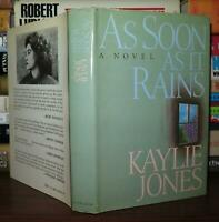 Jones, Kaylie AS SOON AS IT RAINS  1st Edition 1st Printing