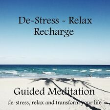 DE-STRESS, RELAX AND RECHARGE GUIDED MEDITATION CD  + RELAXATION BONUS TRACK