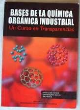 BASES DE LA QUÍMICA ORGÁNICA INDUSTRIAL - UN CURSO EN TRANSPARENCIAS U.P.V. 2003