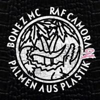 BONEZ MC/RAF CAMORA - PALMEN AUS PLASTIK 2   CD NEU