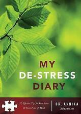 My de-Stress Diary: 52 Effective Tips for Less Stress & More Peac by Sorensen, A