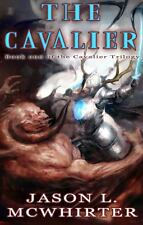 The Cavalier : Book One in the Cavalier Trilogy (2012, Paperback)