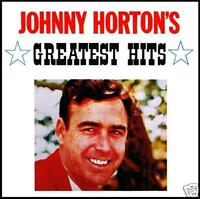 JOHNNY HORTON - GREATEST HITS CD ~ NORTH TO ALASKA~BATTLE OF NEW ORLEANS + *NEW*