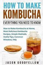 How to Make Kombucha: Everything You Need to Know - How to Make Kombucha at Home
