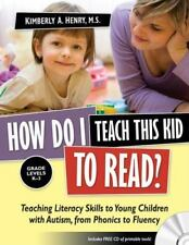 How Do I Teach This Kid to Read?: Teaching Literacy Skills to Young Children wit