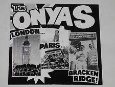 """THE ONYAS -London, Paris, Bracken Ridge- 7"""" 45 nm"""