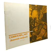 Sondra Evans CARROUSEL ART, NUMBER 17, DOMESTIC ANIMALS  1st Edition 1st Printin