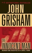 The Innocent Man : Murder and Injustice in a Small Town by John Grisham 2007 Pap