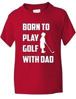 Born à Jouer Golf Avec Dad Sport Drôle Garçon Fille T-Shirt Anniversaire