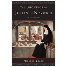 The Showings of Julian of Norwich : A New Translation by Mirabai Starr (2013,...