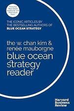 The W. Chan Kim and Renée Mauborgne Blue Ocean Strategy Reader: By Kim, ...
