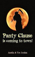 Panty Clause Is Coming to Town! by Tre Jordan and Austin Jordan (2010,...