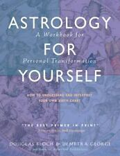 Astrology for Yourself : How to Understand and Interpret Your Own Birth Chart