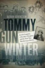 Tommy Gun Winter : Jewish Gangsters, a Preacher's Daughter, and the Trial That S