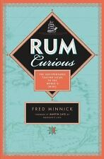 Rum Curious: The Indispensable Tasting Guide to the World's Spirit, Minnick, Fre