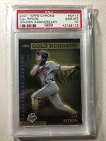 Cal Ripken Jr 2001 Topps Chrome Gold Nuggets Orioles #GA11  PSA 10 pop 13 HOF