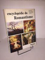 Encyclopédie du Romantisme. Peinture-Sculpture-Architecture-Littérature-Musique