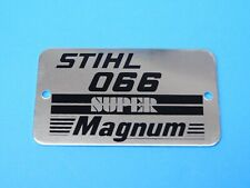 NAME TAG  MODEL PLATE BADGE FOR STIHL CHAINSAW 066 SUPER MAGNUM NEW