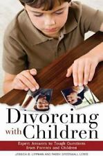 Divorcing with Children: Expert Answers to Tough Questions from Parent-ExLibrary