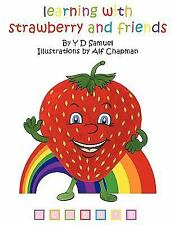 Learning with Strawberry and Friends : C o l o u r S by Y. D. Samuel (2009,...