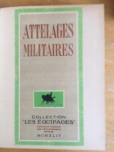 livre ancien attelages militaires edition limitée 1944