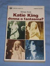 KATIE KING DONNA O FANTASMA? - George Zorab - Armenia Editore  (G2)