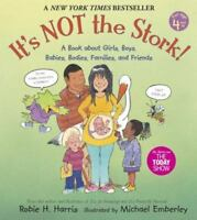 It's Not the Stork!: A Book About Girls, Boys, Babies, Bodies, Families and Frie