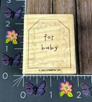 Stampin' Up! For Baby Tag Rubber Stamp 2007 Wood Mount Gift Present #K116