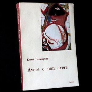 Ernest Hemingway - AVERE e NON AVERE - coralli 2 Einaudi 1947