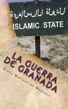 La Guerra de Granada : La Rebelión de Las Alpujarras by Diego de Mendoza...