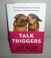 Talk Triggers : The Complete Guide to Creating Customers with Word-Of-Mouth...