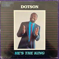 DOTSON He's The King LP PRIVATE Gospel Modern Soul Funk Listen HEAR