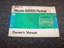 1979 Mazda B2000 Pickup Truck Original Owner Owner's Operator User Guide Manual