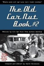 The Old Car Nut Book #2: Where More Old Car Nuts Tell Their Stories (Paperback o