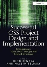 Successful OSS Project Design and Implementation: Requirements, Tools, Social De