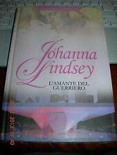 JOHANNA LINDSEY  L'AMANTE DEL GUERRIERO   RBA rilegato 2010