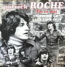 """Patrick Roche - Toi et Moi / Comme Ca Sans Rien Dire - Vinyl 7"""" 45T (Single)"""
