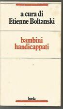 BAMBINI HANDICAPPATI-ETIENNE BOLTANSKI-BORLA-SETTEMBRE 1983